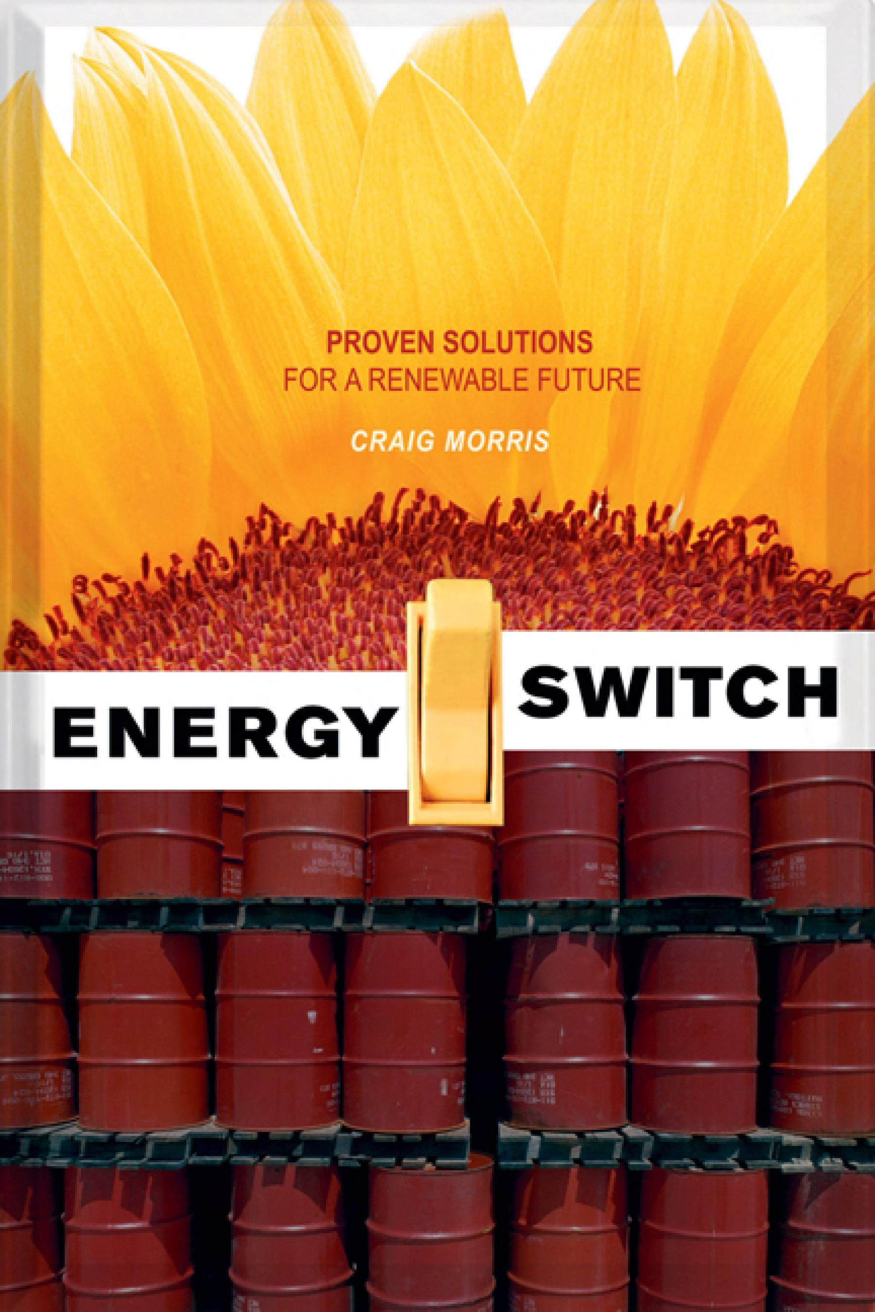 Energy Switch: Proven Solutions for a Renewable Future EB9781550923780