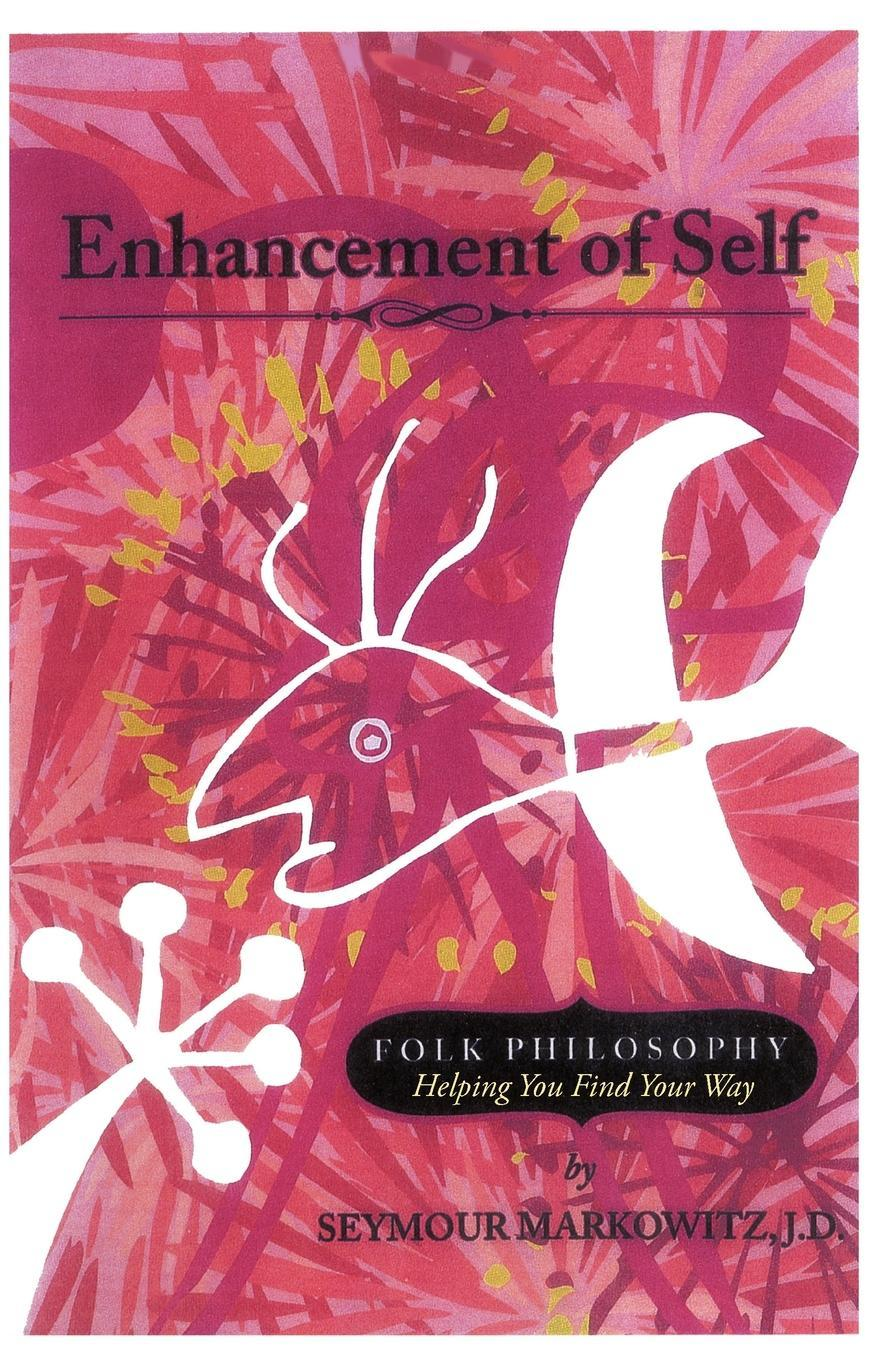 Enhancement of Self: Folk Philosophy - Helping You Find Your Way EB9781440140327