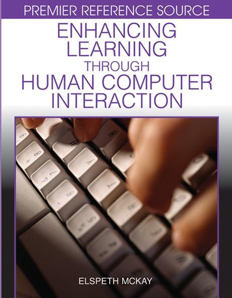 Enhancing Learning Through Human Computer Interaction EB9781599043302