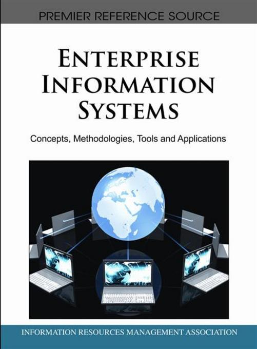 Enterprise Information Systems: Concepts, Methodologies, Tools and Applications (3 Volumes) EB9781616928537