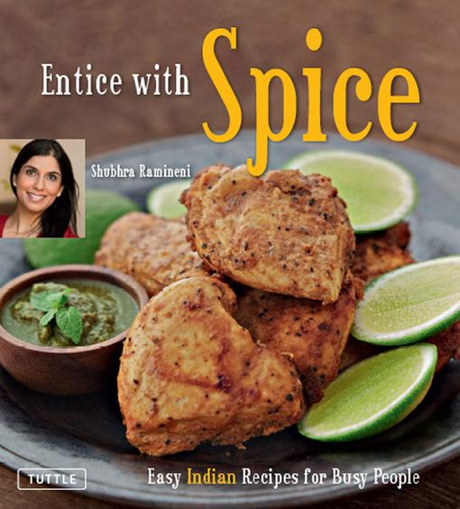 Entice With Spice: Easy Indian Recipes for Busy People EB9781462905270