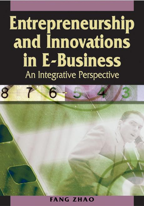 Entrepreneurship and Innovations in E-Business: An Integrative Perspective EB9781591409229
