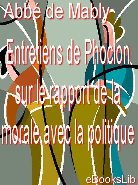 Entretiens de Phocion sur le rapport de la morale avec la politique EB9781412120319