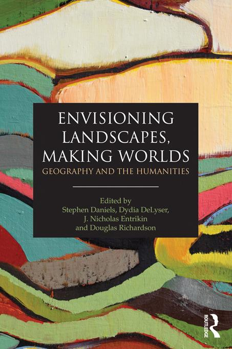 Envisioning Landscapes, Making Worlds EB9781136883545