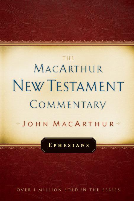 Ephesians MacArthur New Testament Commentary EB9781575676333