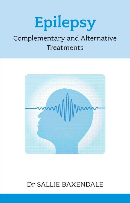 Epilepsy: Complementary and Alternative Treatments EB9781847092304
