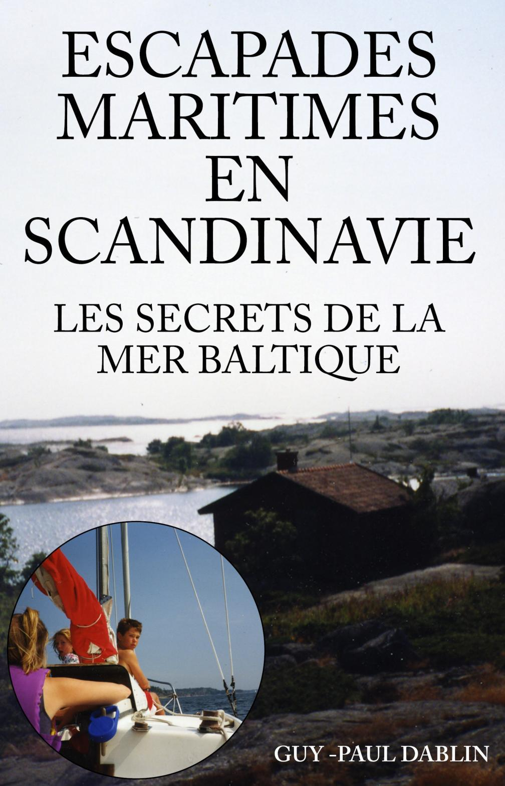 Escapades Maritimes en Scandinavie - Les Secrets de la Mer Baltique EB9781907611285