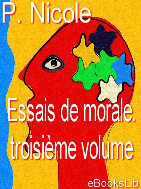 Essais de morale. Troisi?me volume EB9781412126236