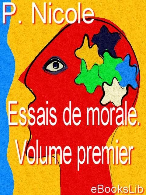 Essais de morale. Volume premier EB9781412126175