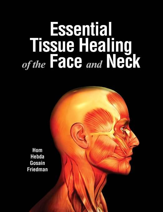 Essential Tissue Healing of the Face & Neck EB9781607950653