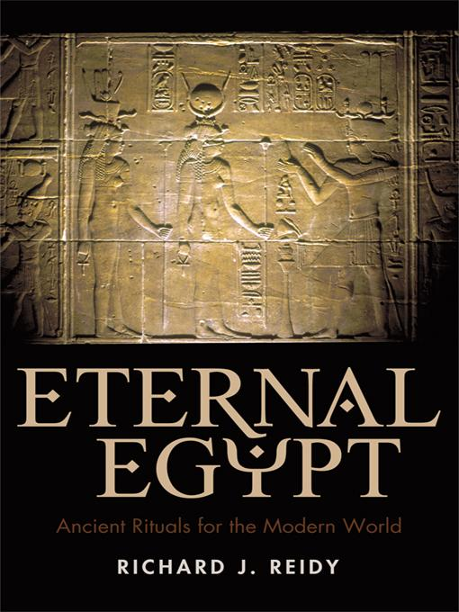 Eternal Egypt: Ancient Rituals for the Modern World EB9781440192470