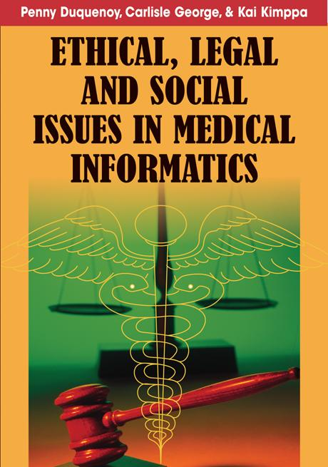 Ethical, Legal, and Social Issues in Medical Informatics EB9781599047829