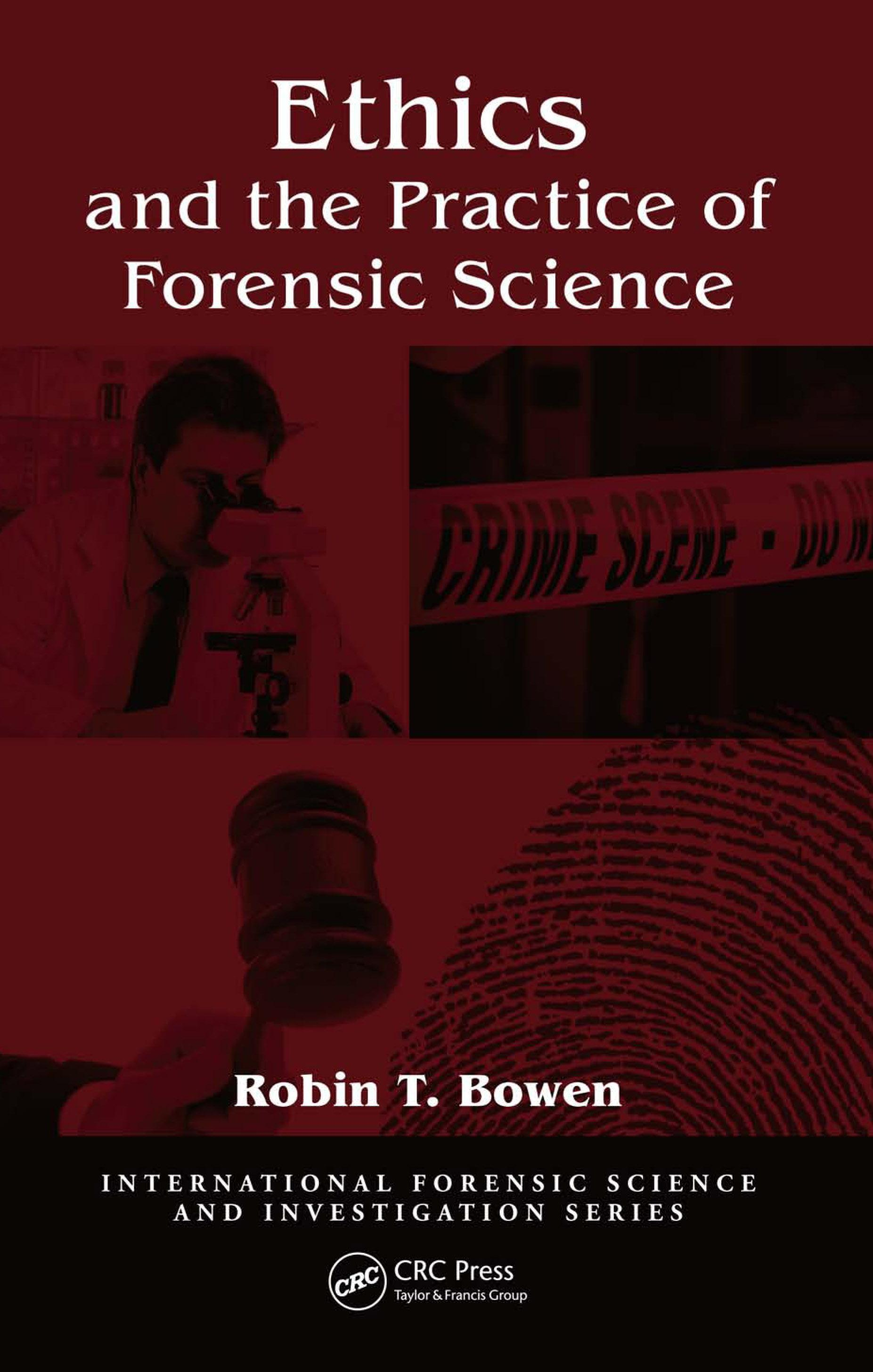 Ethics and the Practice of Forensic Science EB9781420088960