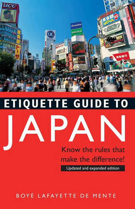 Etiquette Guide to Japan: Know the rules that make the difference! EB9781462902460