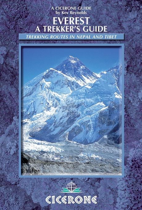 Everest: A Trekker's Guide: Trekking routes in Nepal and Tibet