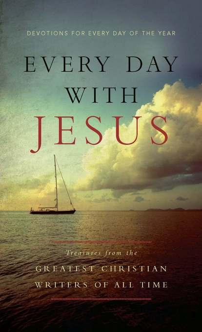 Every Day With Jesus: Treasures from the Greatest Christian Writers of All Time EB9781617950230