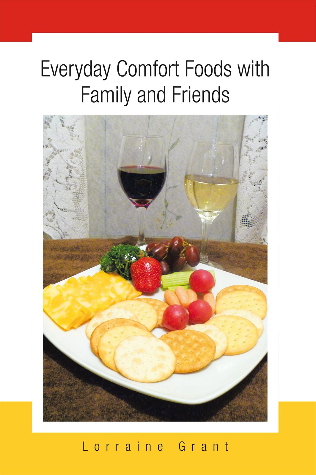 Everyday Comfort Foods with Family and Friends EB9781462025015