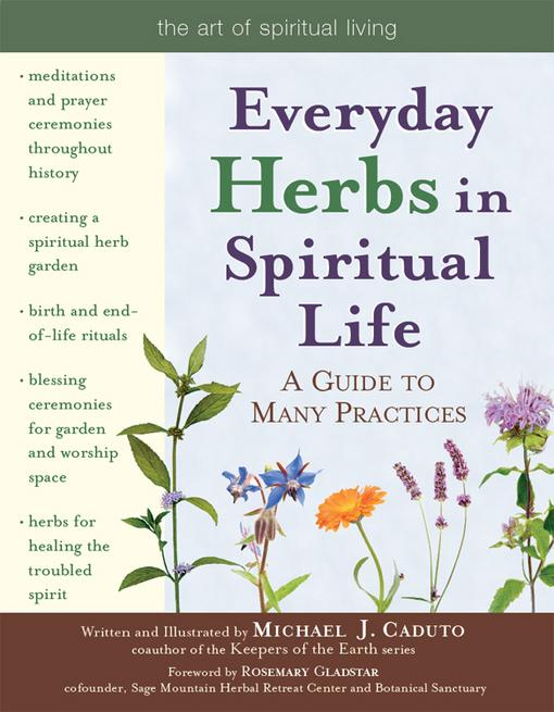 Everyday Herbs in Spiritual Life: A Guide to Many Practices EB9781594734595