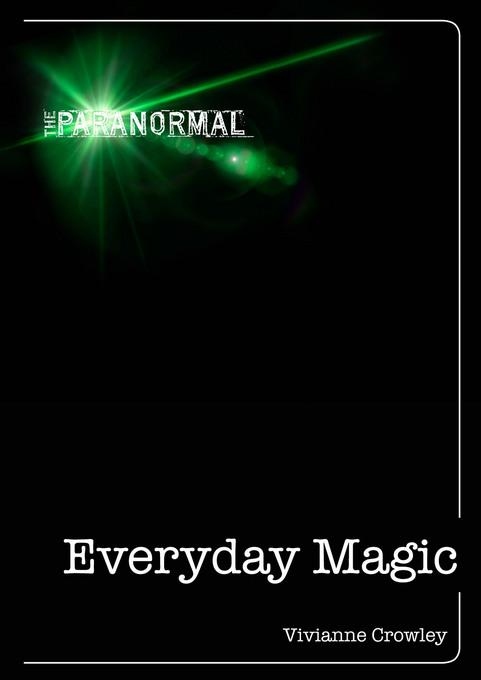 Everyday Magic: Discover your natural powers of intuition EB9781446359235