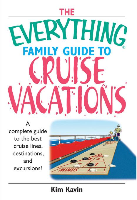 Everything Family Guide To Cruise Vacations EB9781440538131
