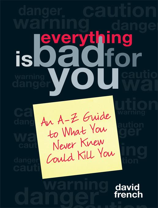 Everything Is Bad for You EB9781402251061