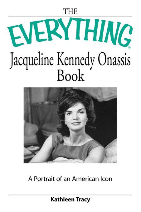 Everything Jacqueline Kennedy Onassis Book EB9781440524400