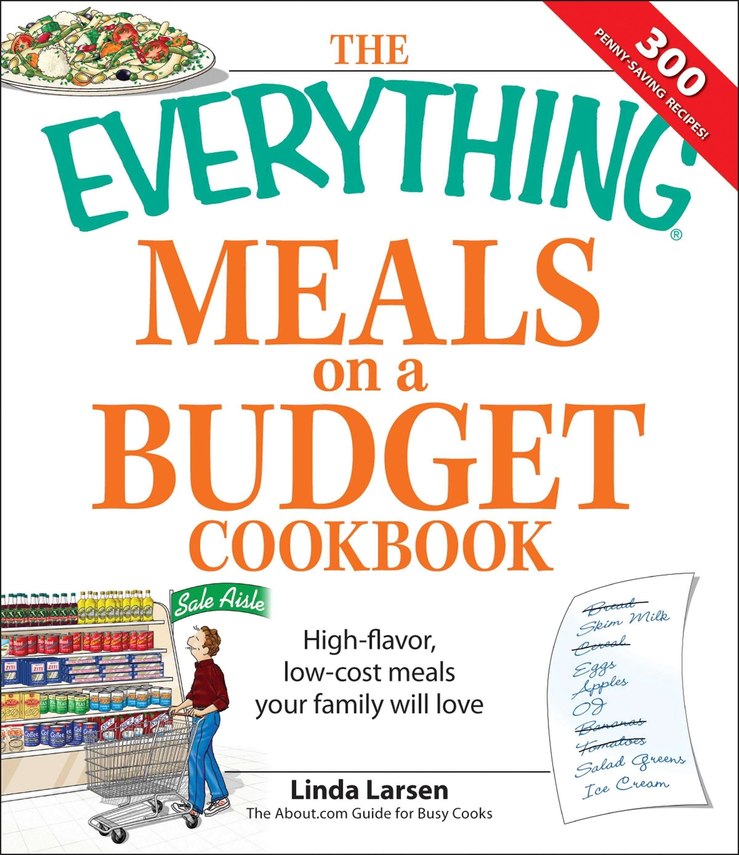 Everything Meals on a Budget Cookbook: High-flavor, low-cost meals your family will love EB9781605502038