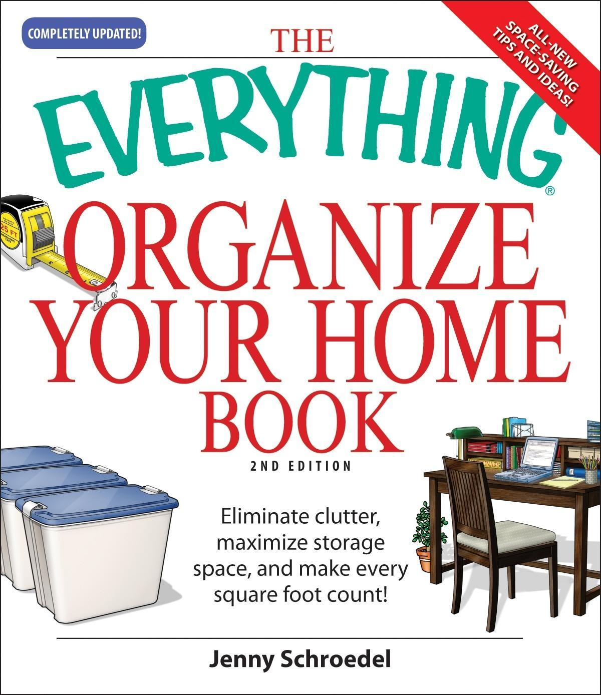 Everything Organize Your Home Book: Eliminate clutter, set up your home office, and utilize space in your home EB9781605502236