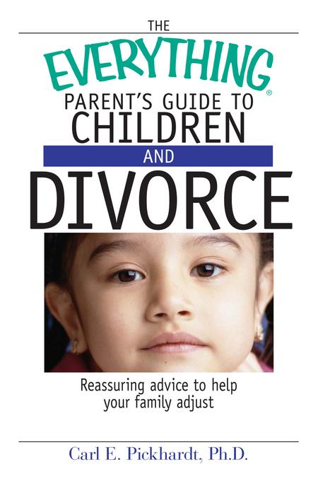 Everything Parent's Guide To Children And Divorce EB9781440523441