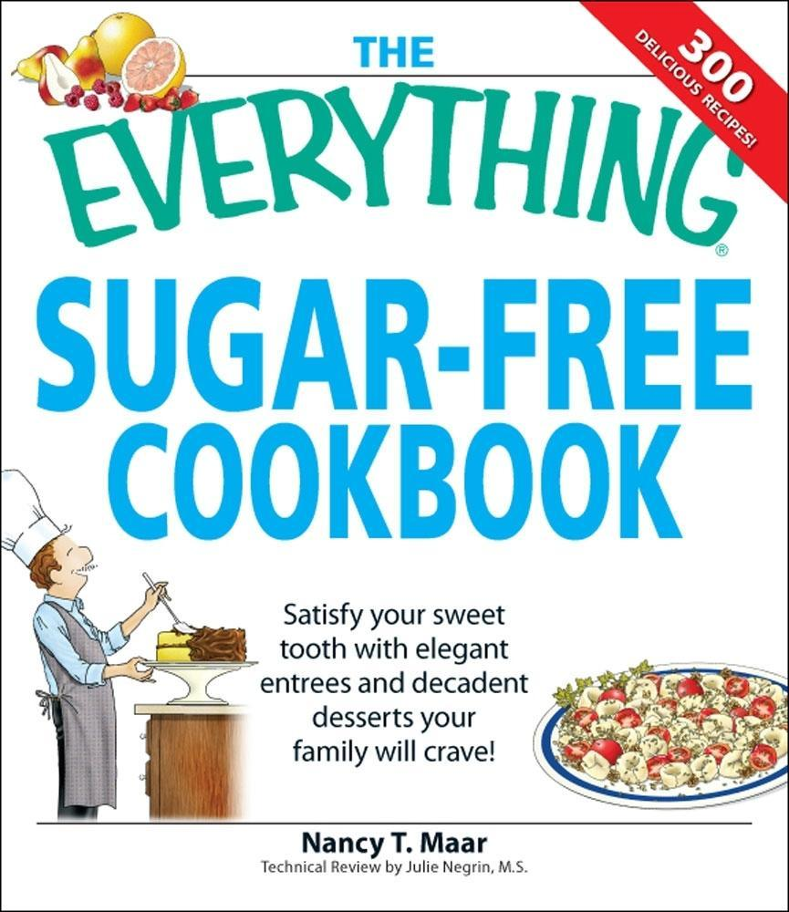 Everything Sugar-Free Cookbook: Make sugarfree dishes you and your family will crave! EB9781605502205