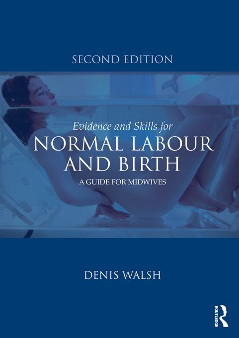 Evidence and Skills for Normal Labour and Birth EB9781136598418