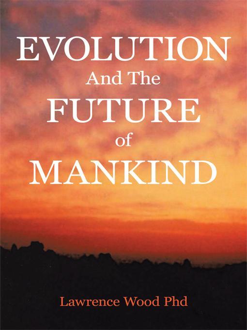 Evolution and the Future of Mankind EB9781450241564