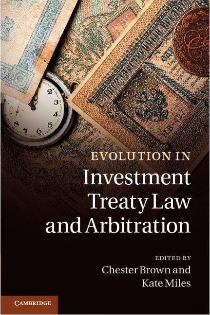 Evolution in Investment Treaty Law and Arbitration EB9781139181297