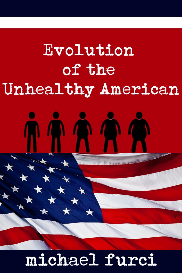 Evolution of the Unhealthy American EB9781622870332