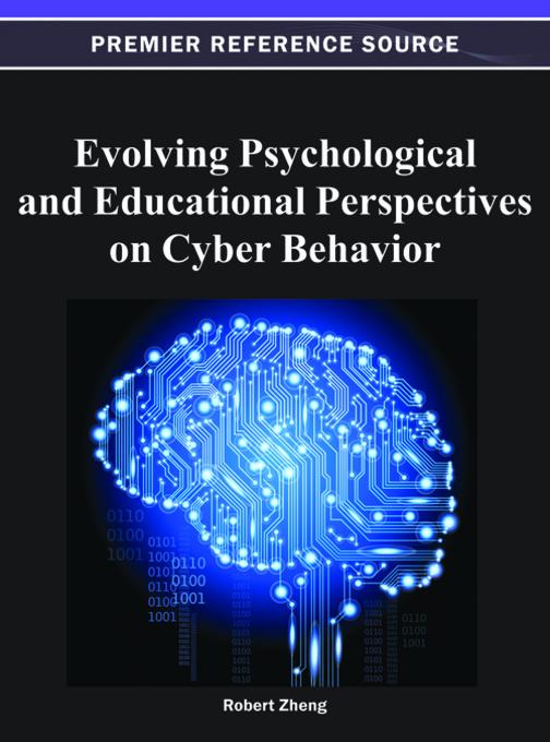 Evolving Psychological and Educational Perspectives on Cyber Behavior EB9781466618596
