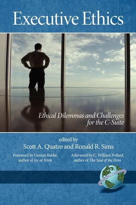 Executive Ethics: Ethical Dilemmas and Challenges for the C-Suite EB9781607526551