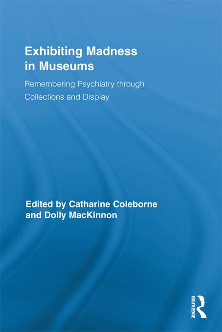 Exhibiting Madness in Museums