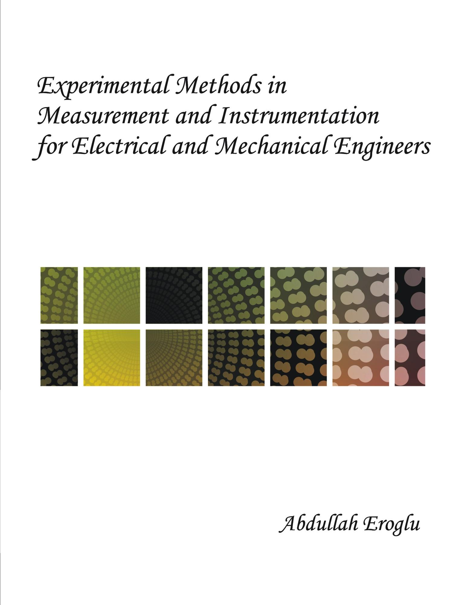 Experimental Methods in Measurement and Instrumentation for Electrical and Mechanical Engineers EB9781599428130