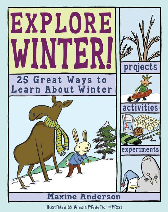 Explore Winter: 25 Great Ways to Learn About Winter EB9781934670491