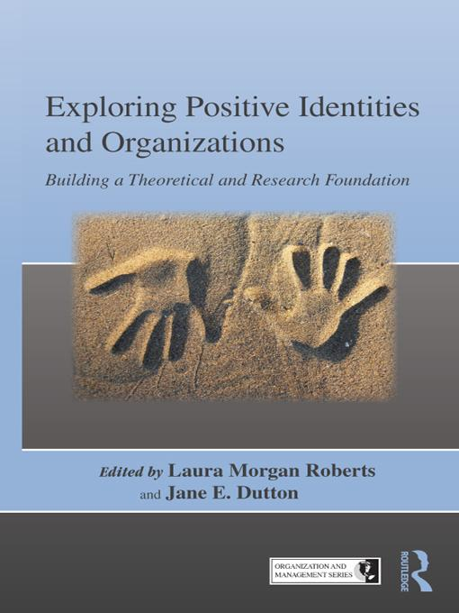 Exploring Positive Identities and Organizations EB9781135419394