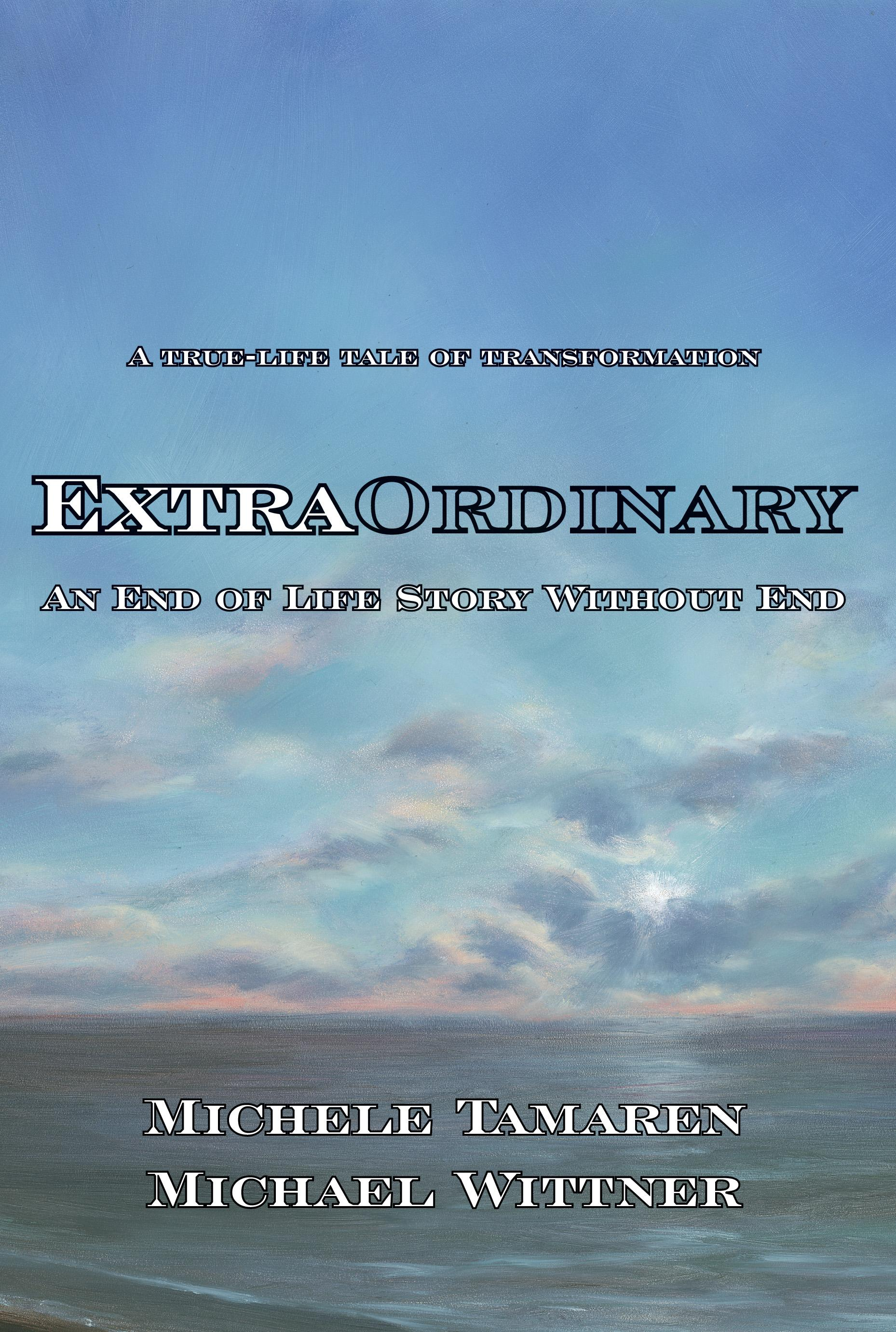 Extraordinary: An End of Life Story Without End EB9781597190626