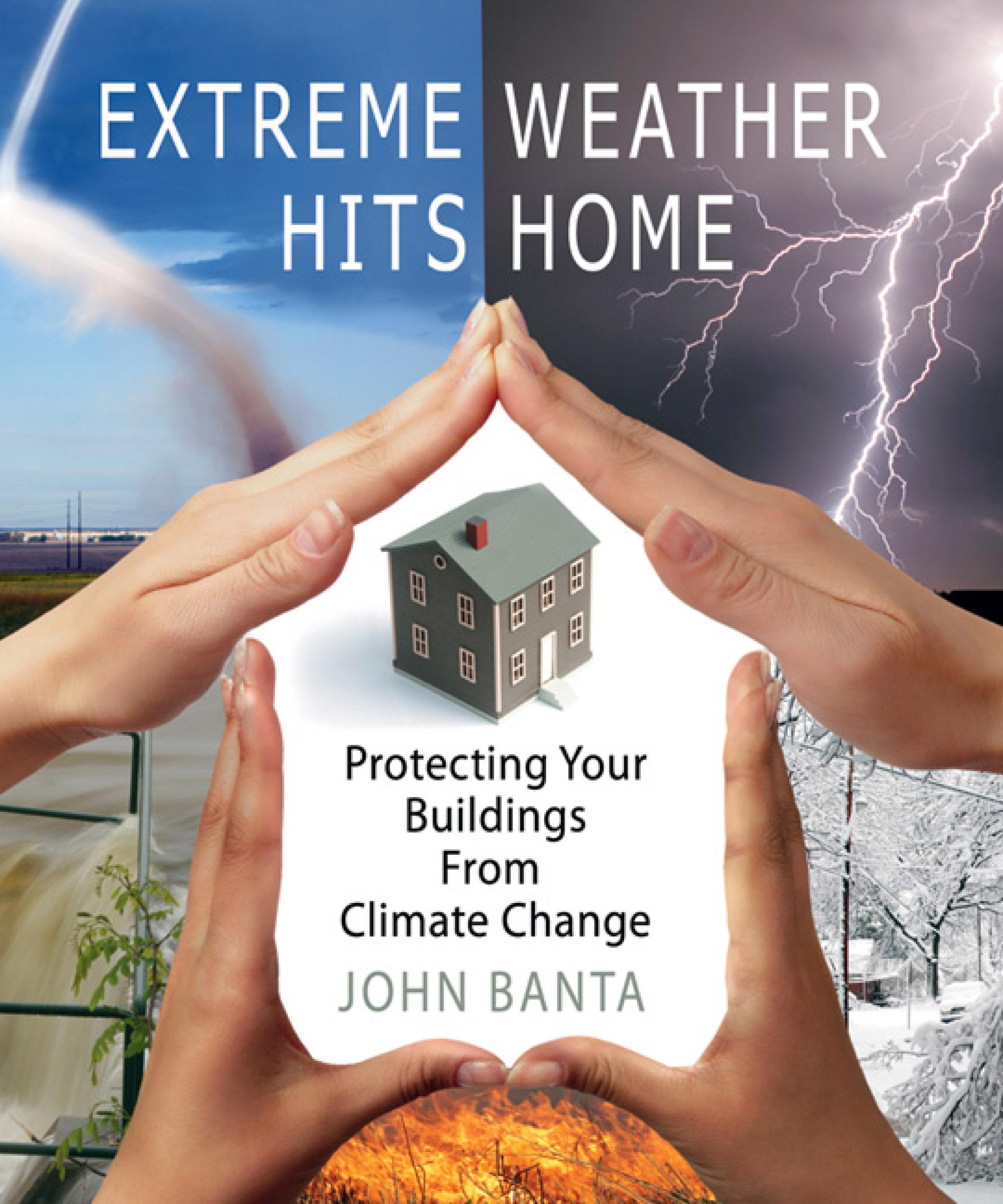 Extreme Weather Hits Home: Protecting Your Buildings from Climate Change EB9781550923506