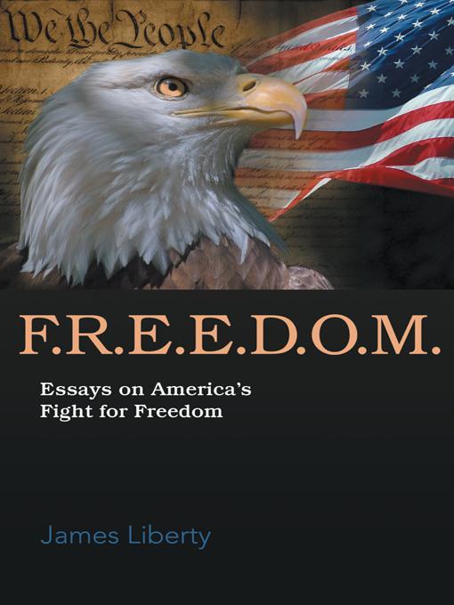 F.R.E.E.D.O.M.: Essays on America's Fight for Freedom EB9781475937664