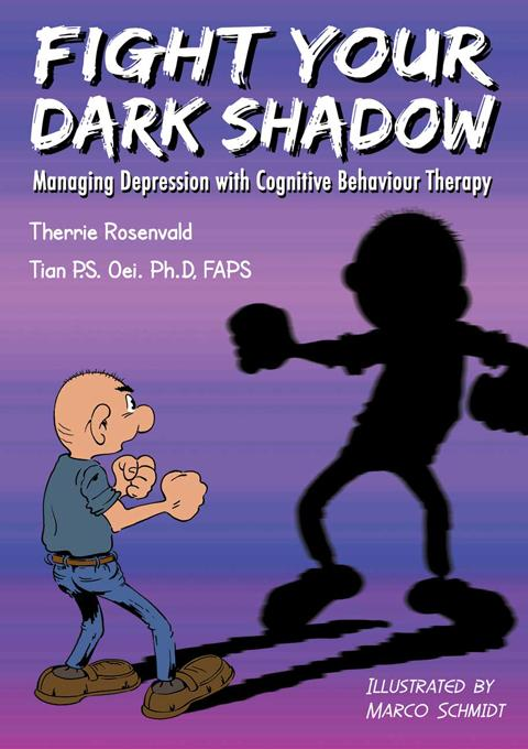 FIGHT YOUR DARK SHADOW Managing Depression with Cognitive Behaviour Therapy EB9781877063145