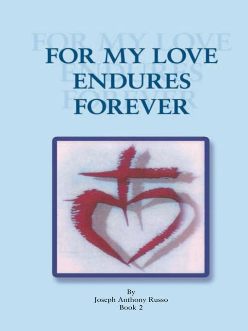 FOR MY LOVE ENDURES FOREVER: Poetry and Prose Book II EB9781466905320