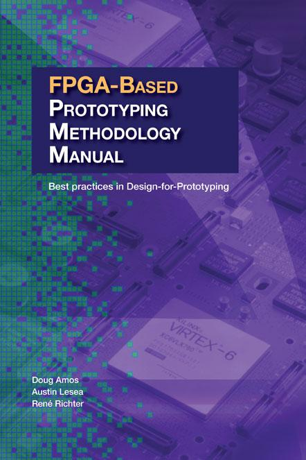 FPGA-based Prototyping Methodology Manual: Best Practices in Design-for-Prototyping EB9781617300059
