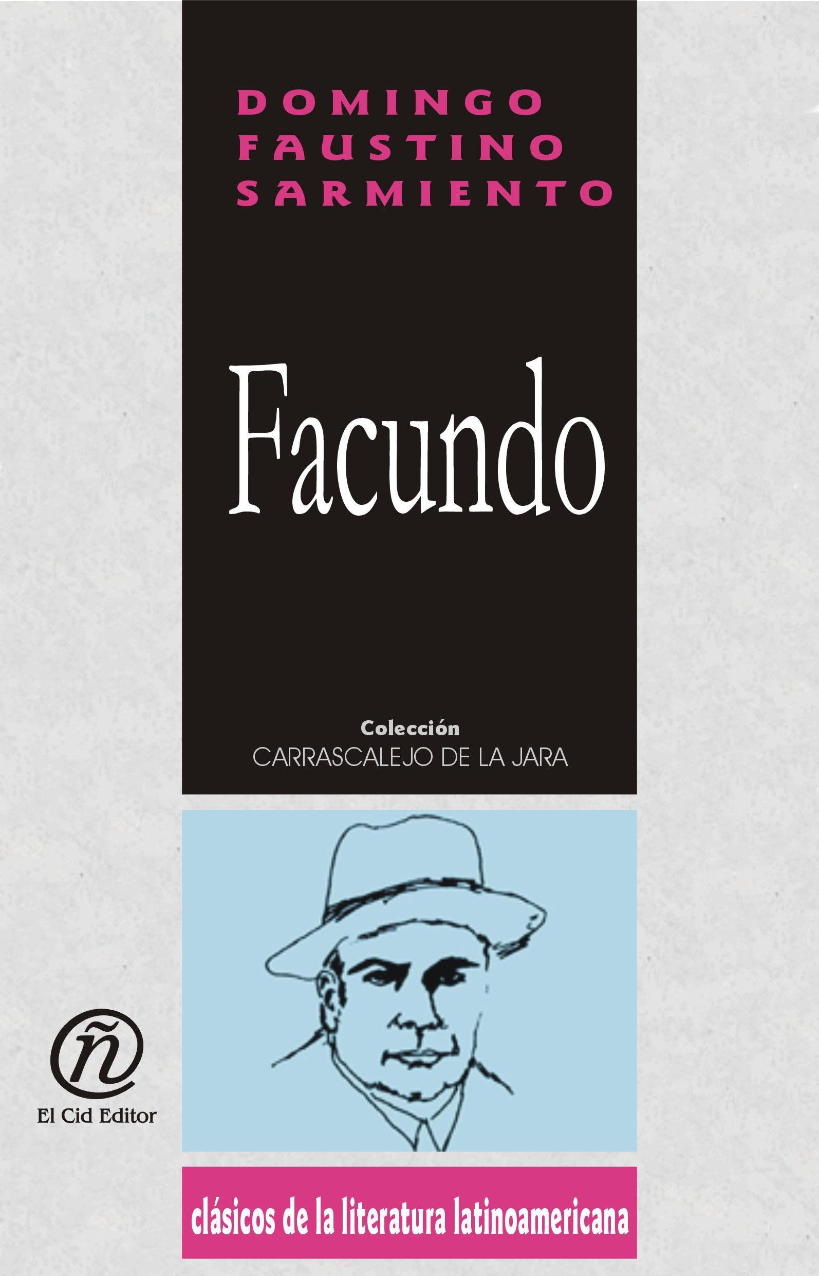 Facundo: Colecci?n de Cl?sicos de la Literatura Latinoamericana