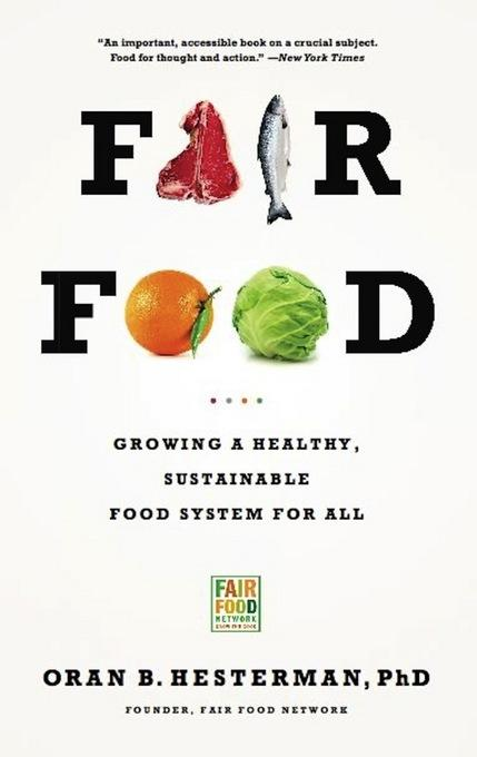 Fair Food: Growing a Healthy, Sustainable Food System for All EB9781610392044