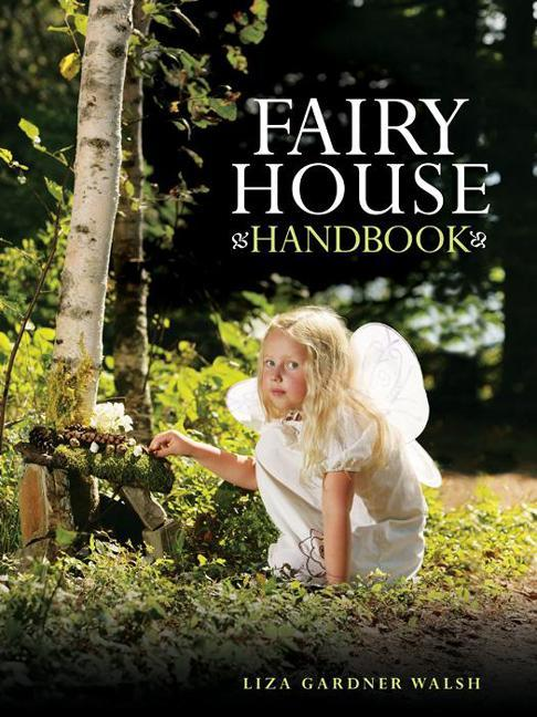Fairy House Handbook EB9781608931866