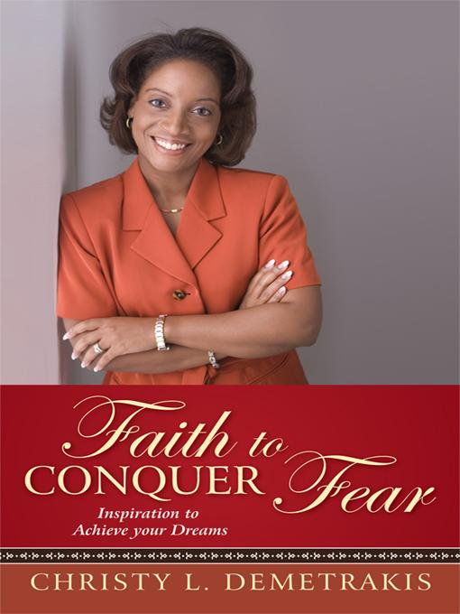 Faith to Conquer Fear: Inspiration to Achieve Your Dreams EB9781450261104